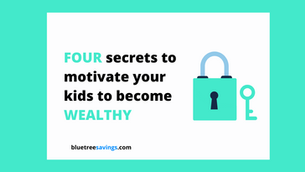 4 Secrets to motivate your kids to save money and become wealthy