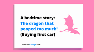 The dragon that pooped too much: A story about buying a car