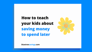 How to teach your kids about 'saving money to spend later'