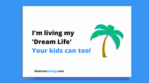 I'm living my 'Dream Life' - Your kids can too!