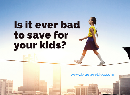 Is it ever bad to save for your kids?