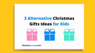 3 Alternative Christmas Gift Ideas for Kids