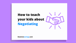 How to teach your kids about Negotiating