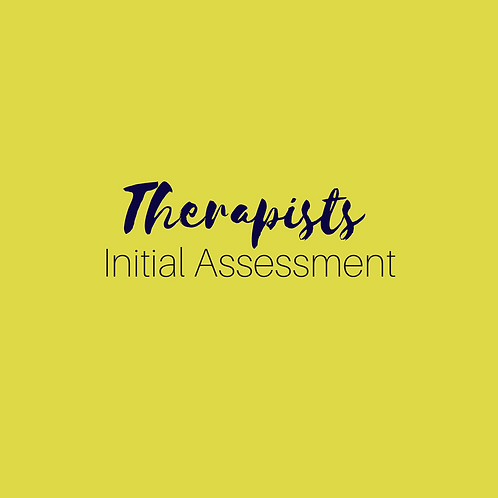 Therapists Initial Assessment