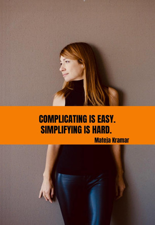 Complicating. Is Easy, Simplifying Is Hard