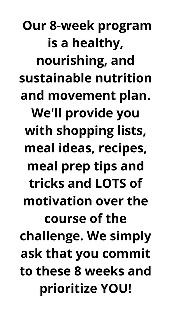 Our 8-week program is a healthy, nourish