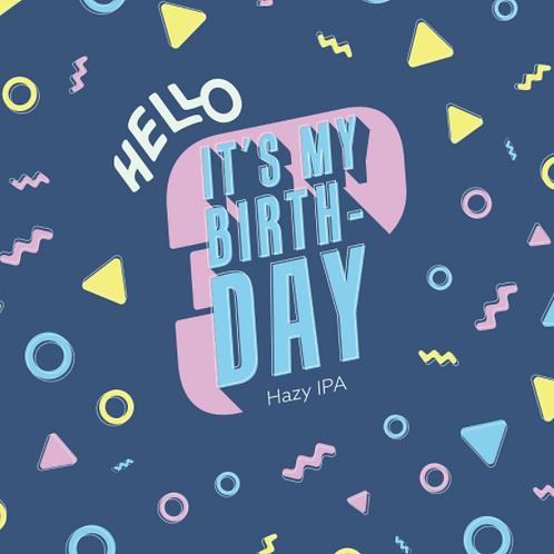 Hello, It's My Birthday (Hazy IPA)