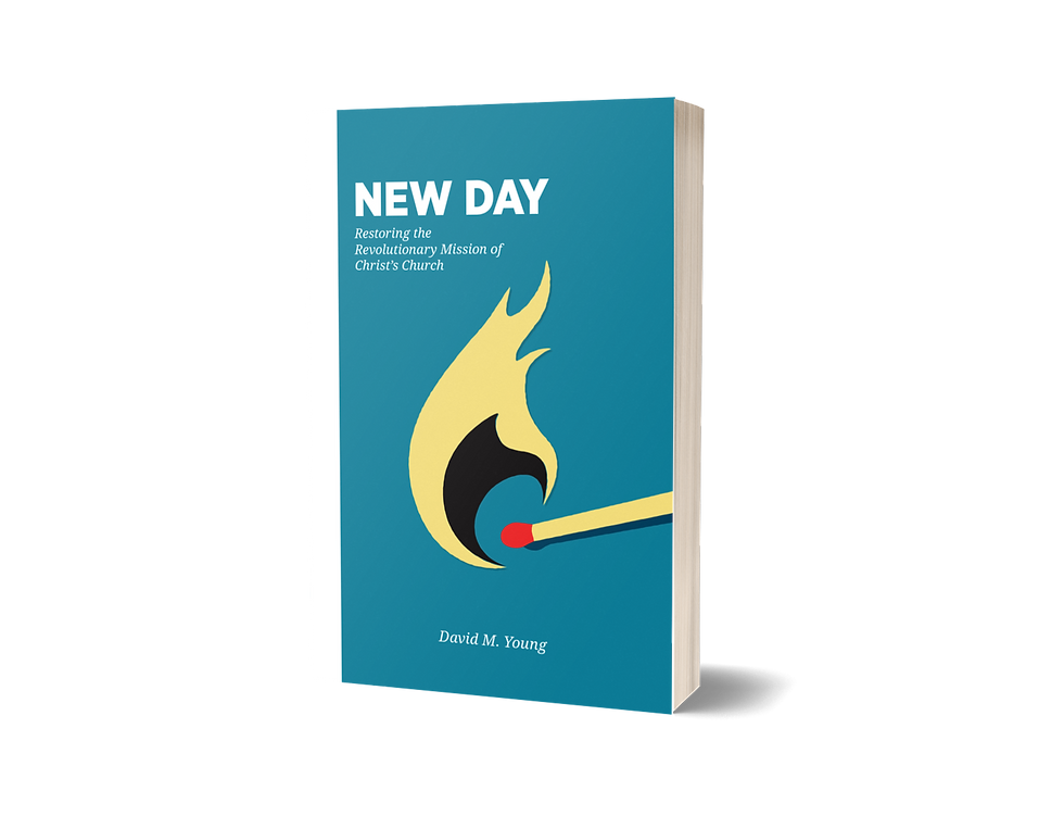 New Day: Restoring the Revolutionary Mission of Christ's Church