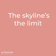 The skyline's the limit - Catherine Fallon Operations
