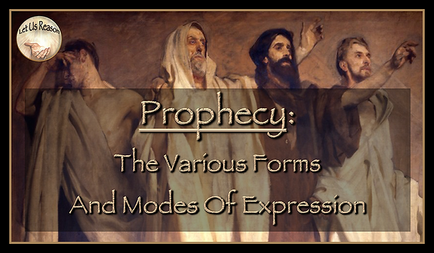 Let Us Reason Study Prophecy - The Various Forms And Modes Of Expression