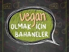 Vegan Olmak için Bahaneler