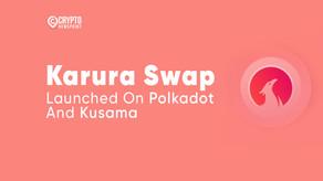 Karura Swap Launched On Polkadot And Kusama