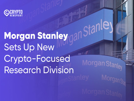 Morgan Stanley Sets Up New Crypto-Focused Research Division