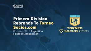 Primera Division Rebrands To Torneo Socios.com, Partners With Argentina Football Association