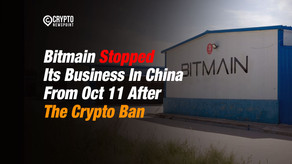 Bitmain Stopped Its Business In China From Oct 11 After The Crypto Ban
