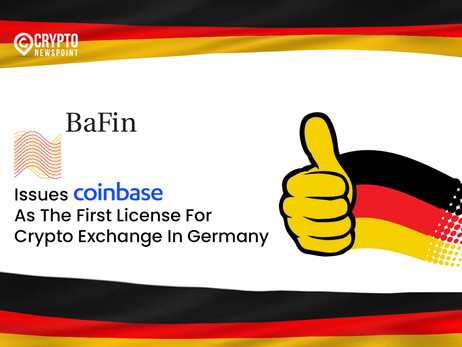 BaFin Issues Coinbase As The First License For Crypto Exchange In Germany