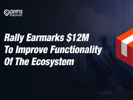 Rally Earmarks $12M To Improve Functionality Of The Ecosystem