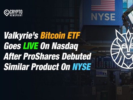 Valkyrie's Bitcoin ETF Goes LIVE On Nasdaq After ProShares Debuted Similar Product On NYSE