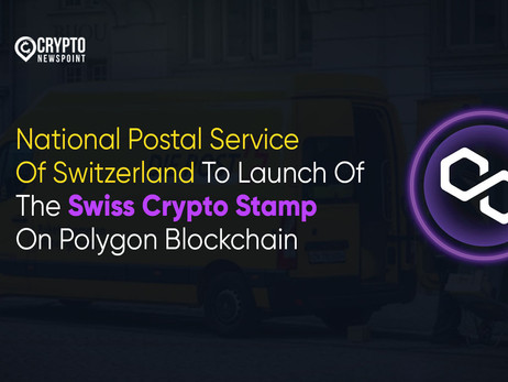 """National Postal Service Of Switzerland To Launch Of The """"Swiss Crypto Stamp"""" On Polygon Blockchain"""