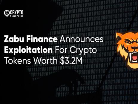 Zabu Finance Announces Exploitation For Crypto Tokens Worth $3.2M