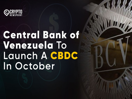 Central Bank of Venezuela To Launch A CBDC In October