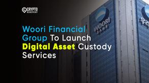 Woori Financial Group To Launch Digital Asset Custody Services