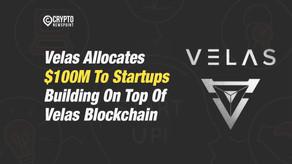 Velas Allocates $100M To Startups Building On Top Of Velas Blockchain