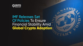 IMF Releases Set Of Policies To Ensure Financial Stability Amid Global Crypto Adoption