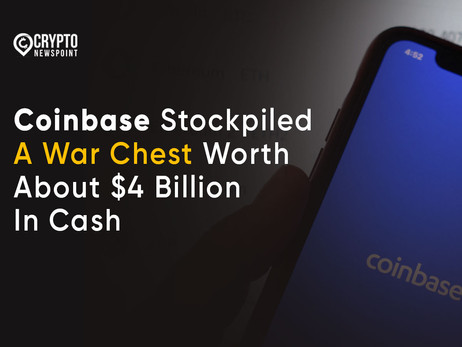 Coinbase Stockpiled A War Chest Worth About $4 Billion In Cash