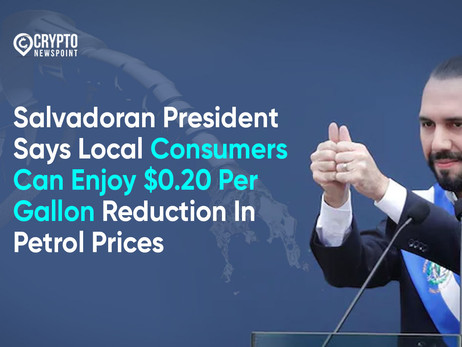 Salvadoran President Says Local Consumers Can Enjoy $0.20 Per Gallon Reduction In Petrol Prices
