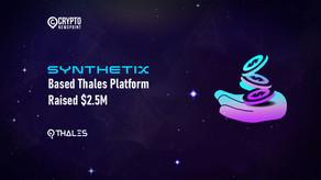 Synthetix-Based Thales Platform Raised $2.5 Million