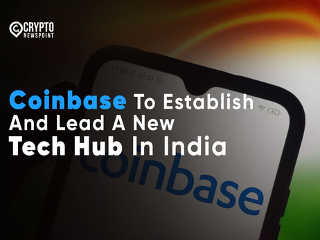 Coinbase To Establish And Lead A New Tech Hub In India