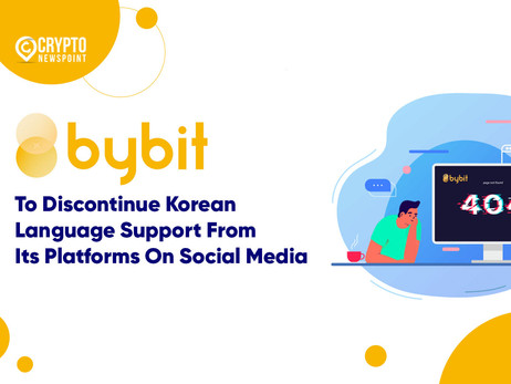 Bybit To Discontinue Korean Language Support From Its Platforms On Social Media