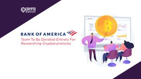 Bank of America Team To Be Devoted Entirely For Researching Cryptocurrencies