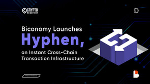 Biconomy Launches Hyphen, an Instant Cross-Chain Transaction Infrastructure