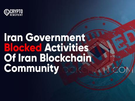 Iran Government Blocked Activities Of Iran Blockchain Community