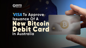 Visa To Approve Issuance Of A New Bitcoin Debit Card In Australia
