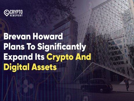 Brevan Howard Plans To Significantly Expand Its Crypto And Digital Assets