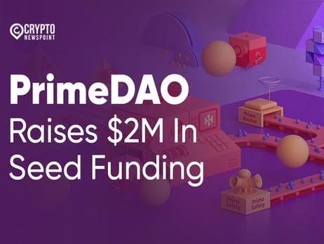 PrimeDAO Raises $2M In Seed Funding