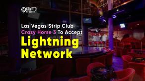 Las Vegas Strip Club Crazy Horse 3 To Accept Lightning Network