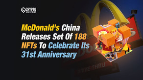 McDonald's China Releases Set Of 188 NFTs To Celebrate Its 31st Anniversary