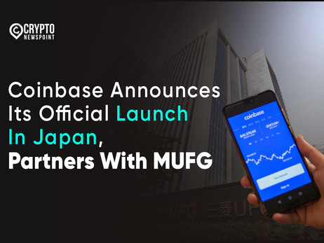 Coinbase Announces Its Official Launch In Japan, Partners With MUFG