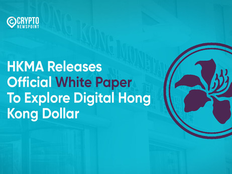 HKMA Releases Official White Paper To Explore Digital Hong Kong Dollar