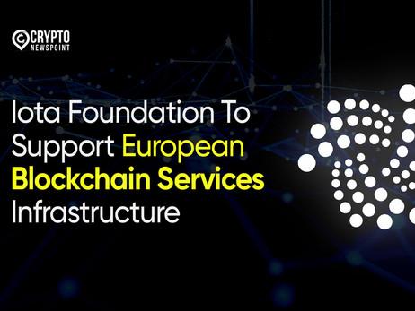 Iota Foundation To Support European Blockchain Services Infrastructure