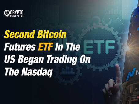 Second Bitcoin Futures ETF In The US Began Trading On The Nasdaq