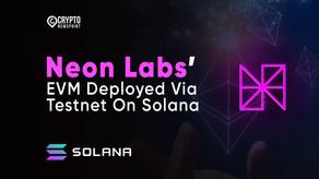 Neon Labs' Ethereum Virtual Machine Deployed Via Testnet On Solana