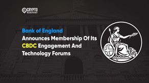 Bank of England Announces Membership Of Its CBDC Engagement And Technology Forums
