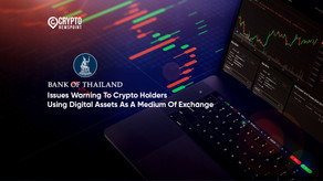 Bank of Thailand Issues Warning To Crypto Holders Using Digital Assets As A Medium Of Exchange