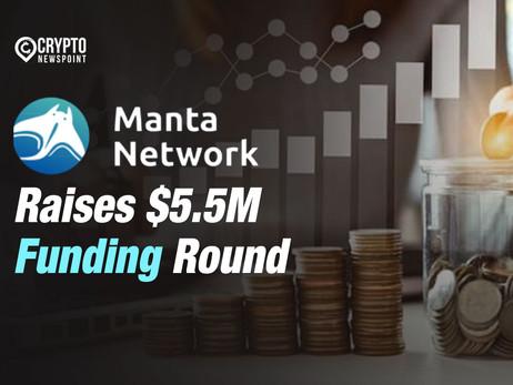 Manta Network Raises $5.5M Funding Round