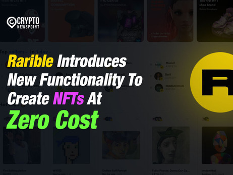 Rarible Introduces New Functionality To Create NFTs At Zero Cost